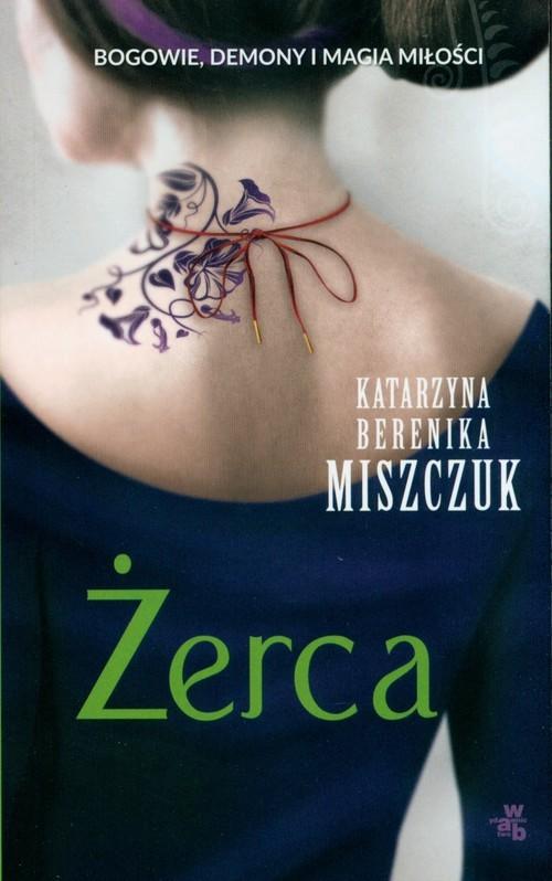 okładka Żerca, Książka | Katarzyna Berenika Miszczuk