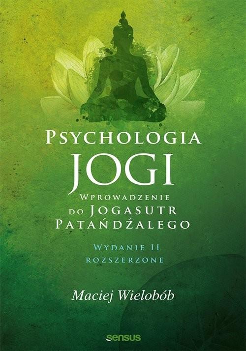 okładka Psychologia jogi Wprowadzenie do Jogasutr Patańdźalego, Książka | Wielobób Maciej