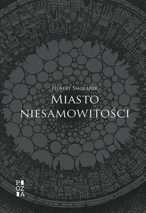 okładka Miasto niesamowitościksiążka      Smolarek Hubert