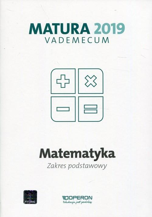 okładka Matematyka Matura 2019 Vademecum Zakres postawowyksiążka      Gałązka Kinga