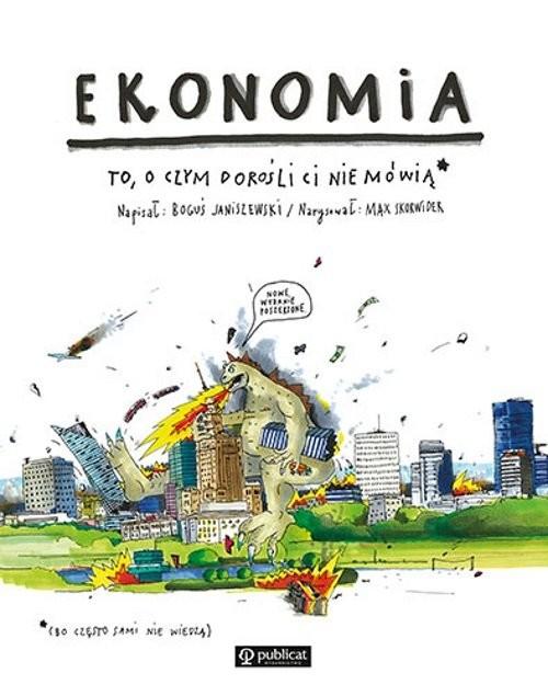 okładka Ekonomia To o czym dorośli Ci nie mówiąksiążka |  | Janiszewski Boguś