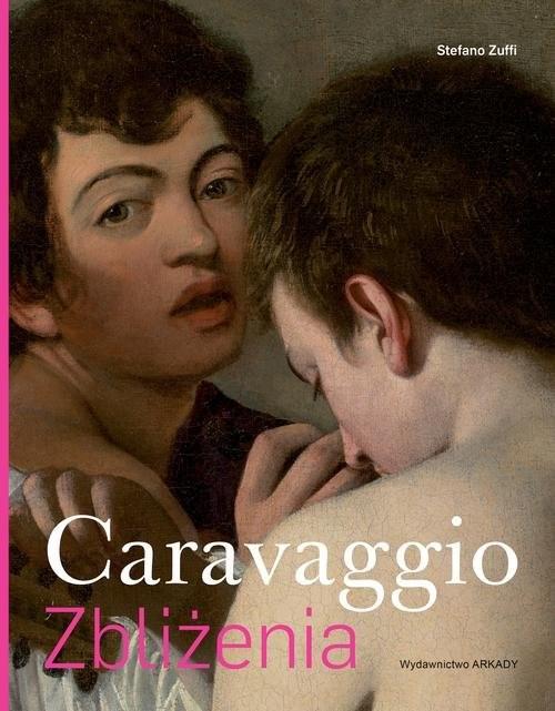 okładka Caravaggio Zbliżenia, Książka | Zuffi Stefano