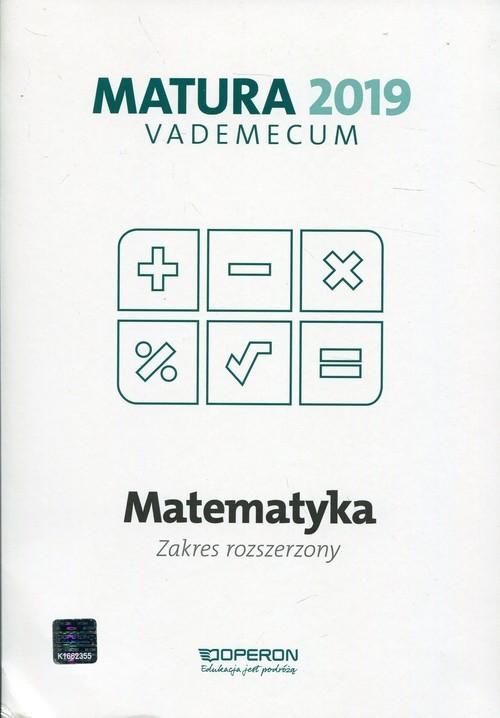 okładka Matematyka Matura 2019 Vademecum Zakres rozszerzonyksiążka |  | Gałązka Kinga