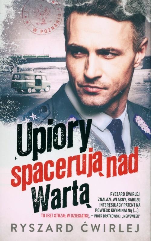 okładka Upiory spacerują nad Wartąksiążka      Ryszard Ćwirlej