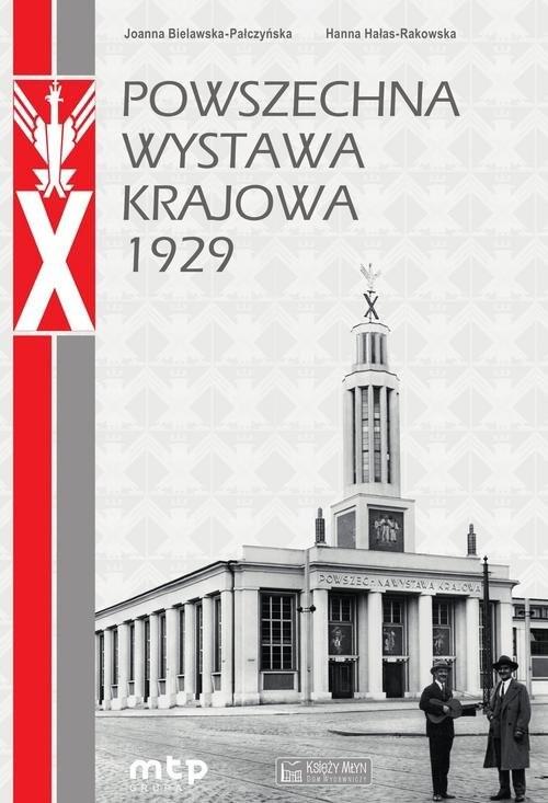 okładka Powszechna Wystawa Krajowa 1929, Książka | Joanna Bielawska-Pałczyńska, Hanna Hałas-Rakowska