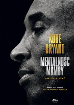 okładka Kobe Bryant. Mentalność Mamby. Jak zwyciężać, Książka | Bryant Kobe
