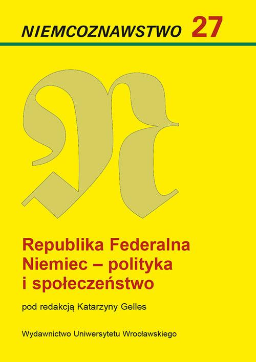 okładka Niemcoznawstwo 27 Republika Federalna Niemiec - polityka i społeczeństwoksiążka     