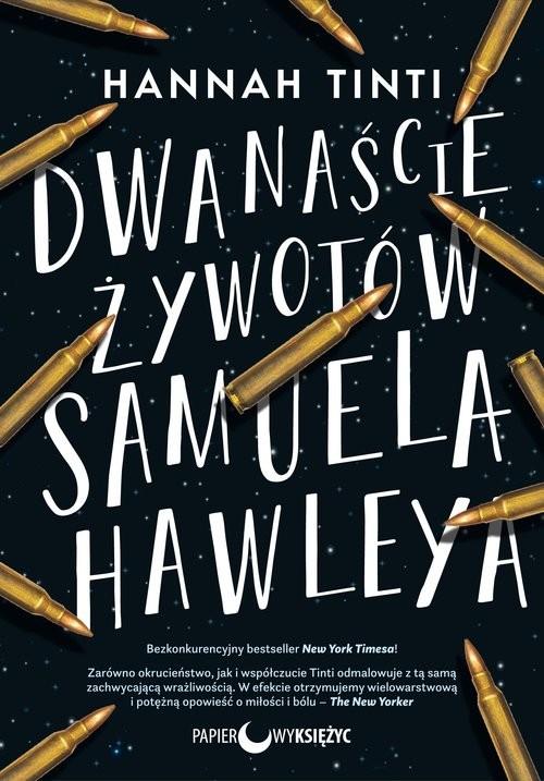 okładka Dwanaście żywotów Samuela Hawleya, Książka   Tinti Hannah