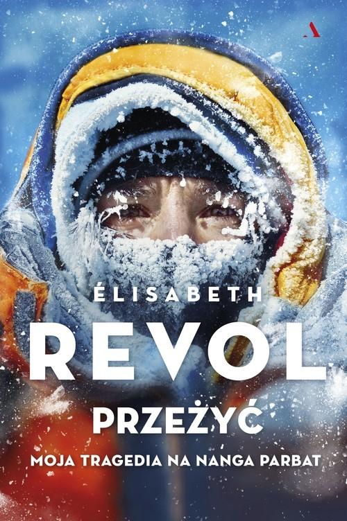 okładka Przeżyć Moja tragedia na Nanga Parbatksiążka |  | Revol Elisabeth