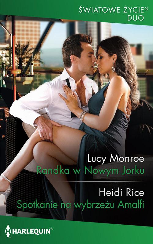 okładka Randka w Nowym Jorku Spotkanie na wybrzeżu Amalfiksiążka      Lucy Monroe, Heidi Rice