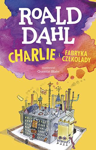 okładka Charlie i fabryka czekoladyksiążka      Roald Dahl