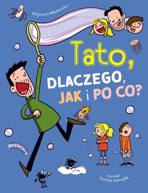 okładka TATO dlaczego jak i po co?, Książka | Wojciech Mikołuszko, Samojlik Tomasz