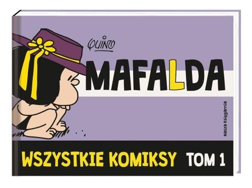 okładka Mafalda Wszystkie komiksy Tom 1książka     