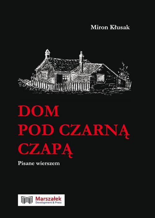 okładka Dom pod czarną czapąksiążka      Kłusak Miron