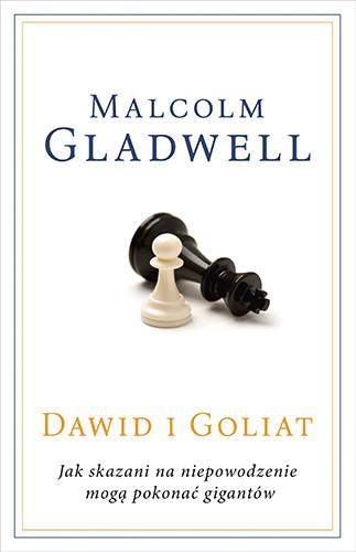 okładka Dawid i Goliat. Jak skazani na niepowodzenie mogą pokonać gigantów, Książka | Malcolm Gladwell