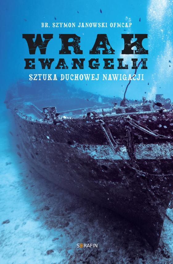 okładka Wrak Ewangeliiebook | epub, mobi | br. Szymon Janowski OFMCap
