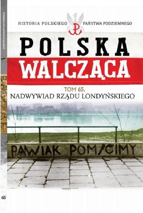 okładka Polska Walcząca Tom 65 Nadwywiad Rządu Londyńskiegoksiążka     