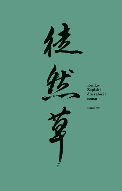 okładka Zapiski dla zabicia czasu, Książka   Yoshida Kenko