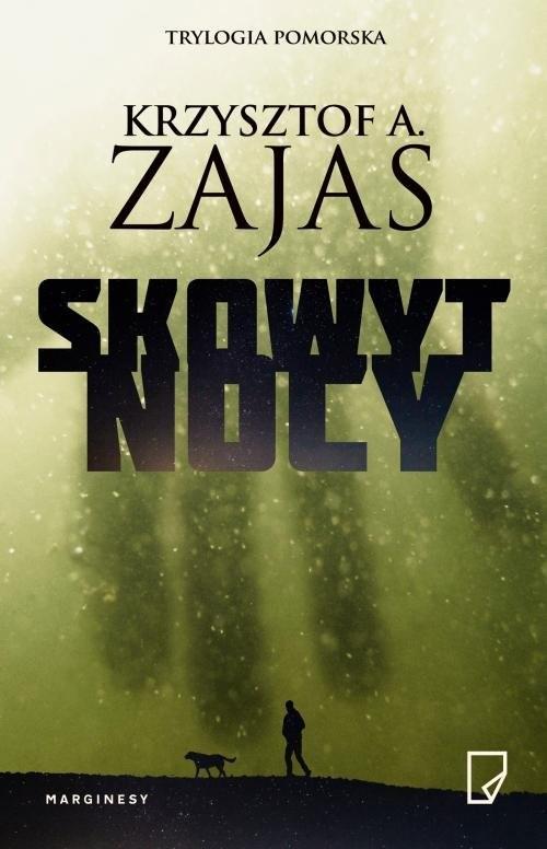 okładka Skowyt nocy, Książka | Krzysztof A. Zajas