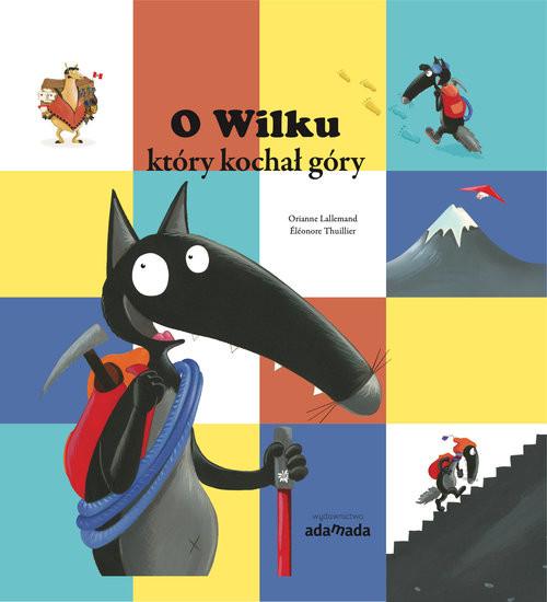 okładka O Wilku który kochał góryksiążka      Lallemand Orianne
