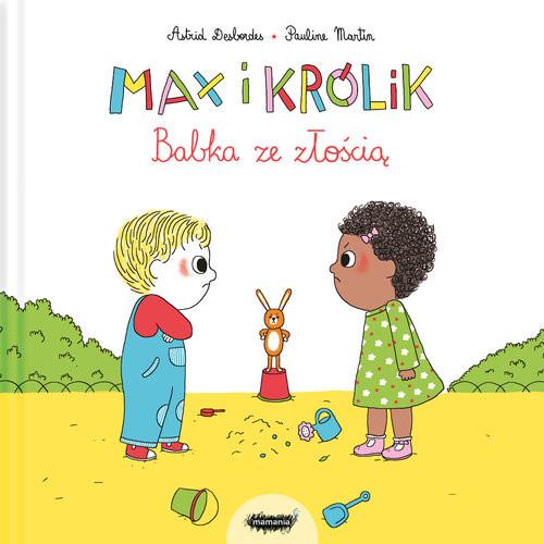 okładka Max i królik Babka ze złością, Książka | Astrid Desbordes, Pauline Martin