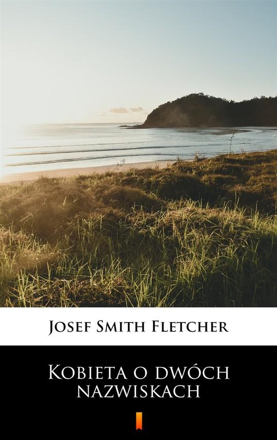 okładka Kobieta o dwóch nazwiskachebook | epub, mobi | Josef Smith Fletcher