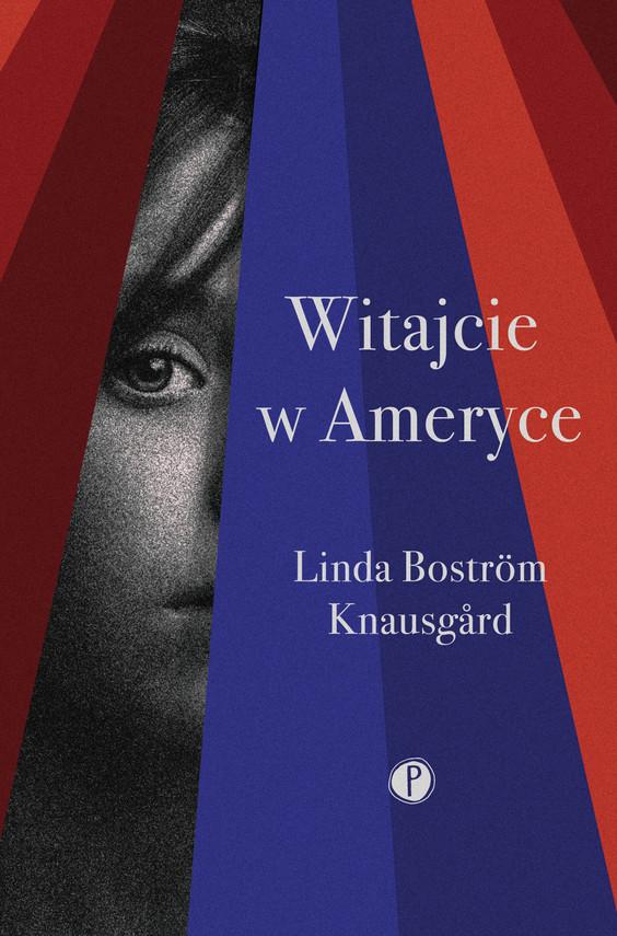 okładka Witajcie w Ameryceebook | epub, mobi | Linda Bostrom Knausgard
