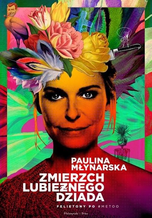 okładka Zmierzch lubieżnego dziada Felietony po #MeToo, Książka | Paulina Młynarska