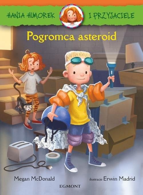 okładka Hania Humorek i Przyjaciele Pogromca asteroidksiążka |  | McDonald Megan