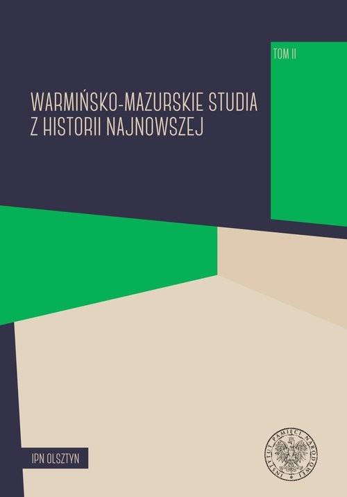 okładka Warmińsko-mazurskie studia z historii najnowszej Tom 2, Książka |
