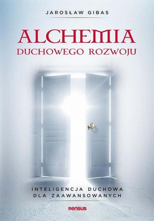 okładka Alchemia duchowego rozwoju Inteligencja duchowa dla zaawansowanychksiążka |  | Gibas Jarosław