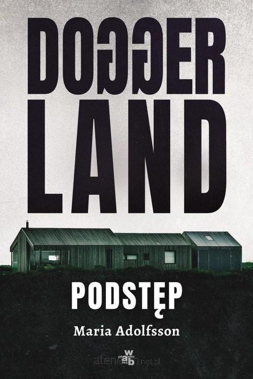okładka Doggerland Podstęp Tom 1książka      Adolfsson Maria