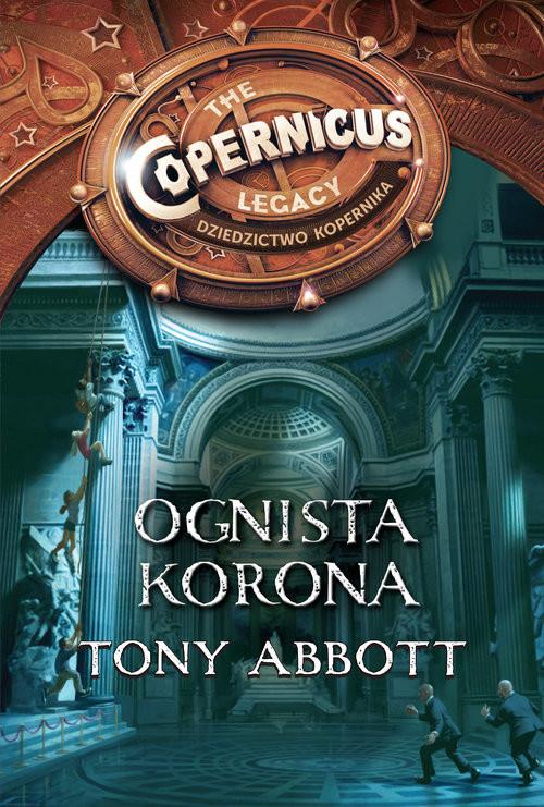 okładka Ognista korona Dziedzictwo Kopernika, Książka | Abbott Tony