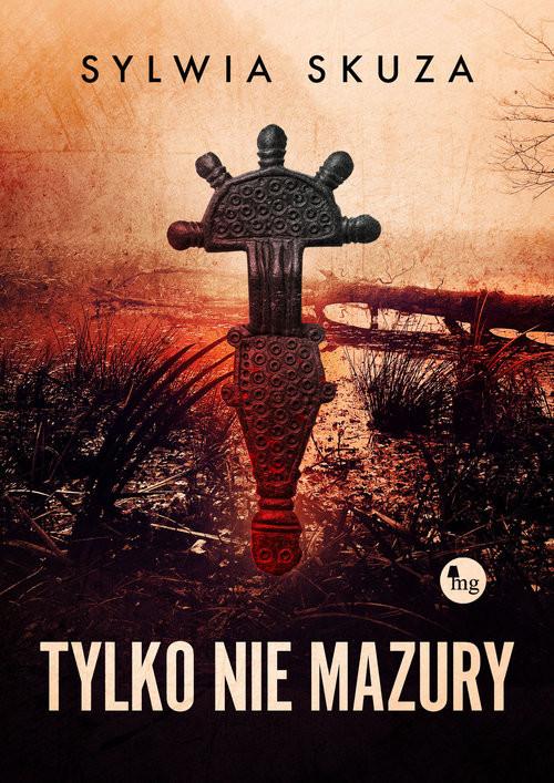 okładka Tylko nie Mazuryksiążka      Skuza Sylwia