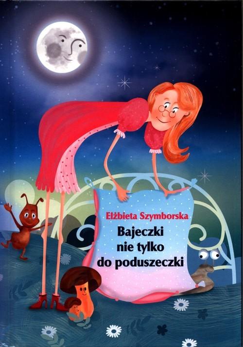 okładka Bajeczki nie tylko do poduszeczkiksiążka      Szymborska Elżbieta