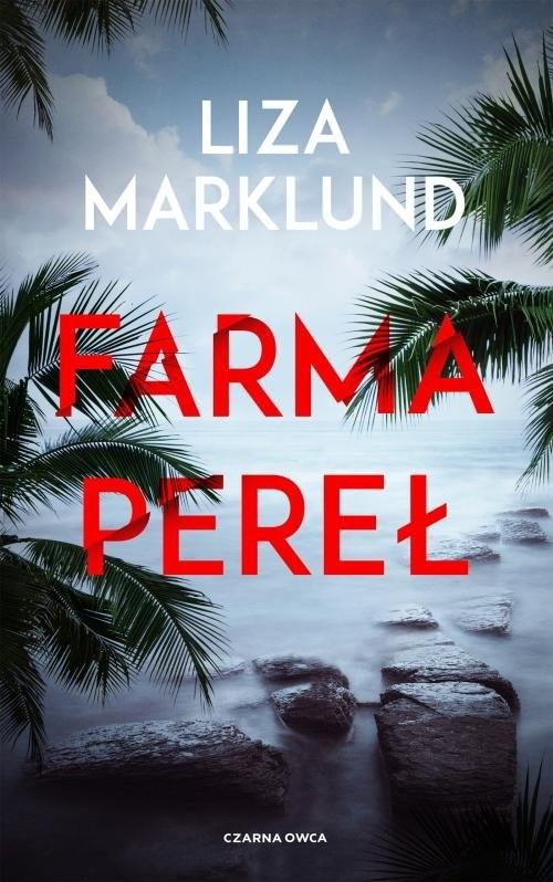 okładka Farma pereł, Książka | Liza Marklund