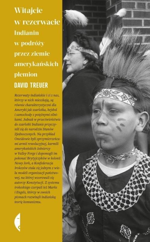 okładka Witajcie w rezerwacie Indianin w podróży przez ziemie amerykańskich plemion, Książka   David Treuer