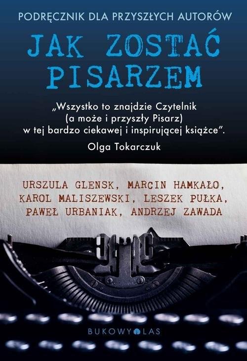 okładka Jak zostać pisarzem Podręcznik dla przyszłych autorów, Książka |
