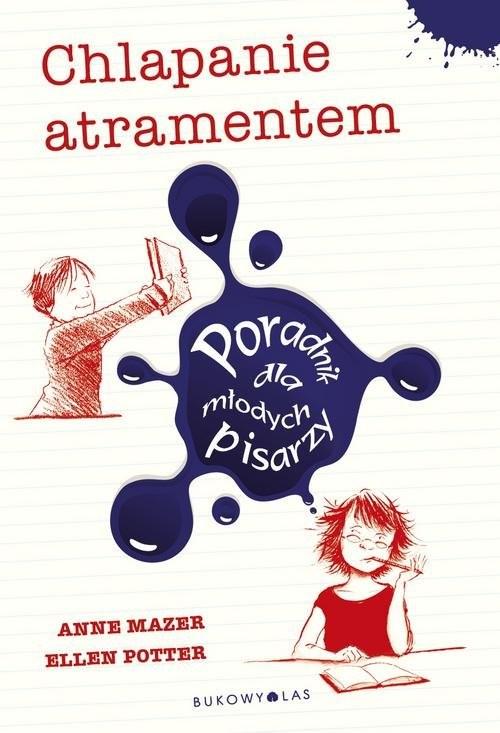 okładka Chlapanie atramentem, Książka | Anne Mazer, Ellen Potter