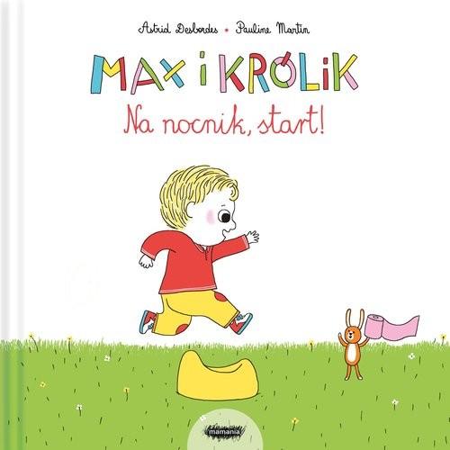 okładka Max i Królik Na nocnik start, Książka | Astrid Desbordes, Pauline Martin