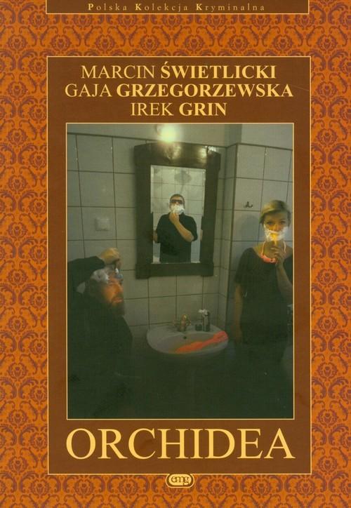 okładka Orchidea Tom 9książka      Marcin  Świetlicki, Gaja Grzegorzewska, Irek Grin