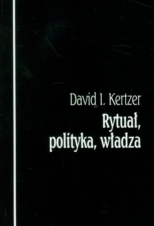 okładka Rytuał polityka władza, Książka | David I. Kertzer