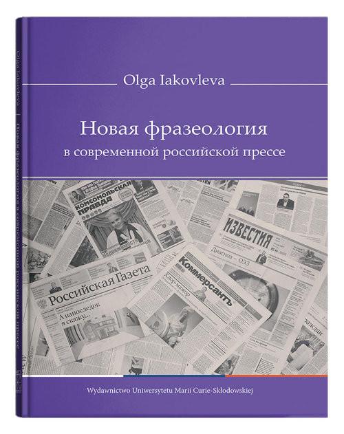 okładka Novaya frazeologiya v sovremennoy rossiyskoy presse, Książka | Iakovleva Olga