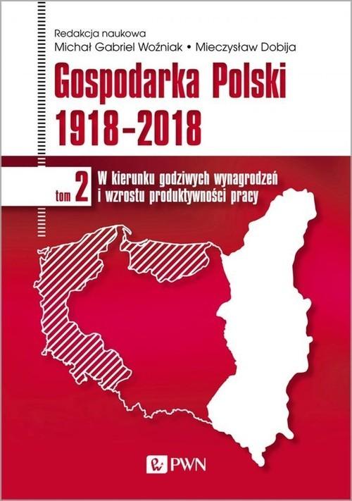 okładka Gospodarka Polski 1918-2018 Modernizacja dla zintegrowanego rozwoju Tom 3książka      Michał Gabriel Woźniak