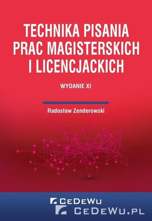 okładka Technika pisania prac magisterskich i licencjackichksiążka |  | Radosław Zenderowski