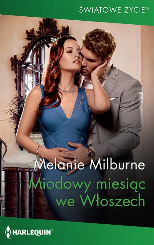 okładka Miodowy miesiąc we Włoszechksiążka |  | Melanie Milburne