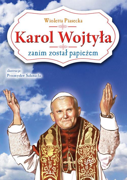 okładka Karol Wojtyła zanim został papieżem, Książka | Piasecka Wioletta