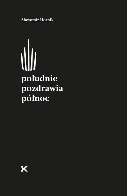 okładka Południe pozdrawia północ / Fund.Karpowicza, Książka | Hornik Sławomir