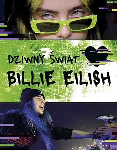 okładka Dziwny świat Billie Eilishksiążka |  | Opracowanie zbiorowe