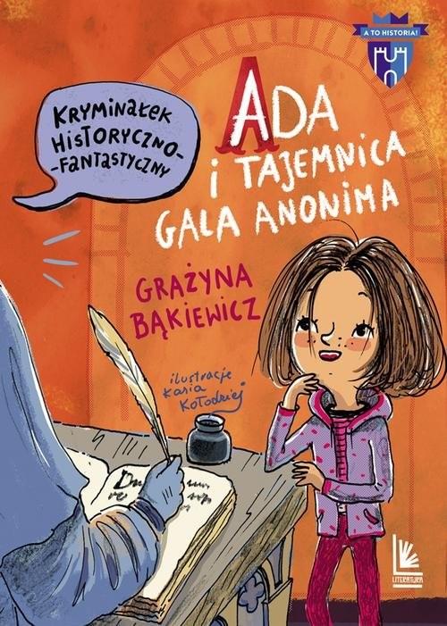 okładka Ada i tajemnica Galla Anonima, Książka | Grażyna Bąkiewicz